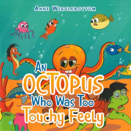 An Octopus Who Was Too Touchy Feely - Front Cover